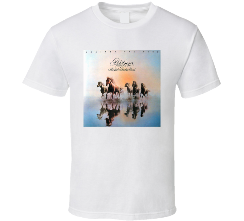 Bob Seger & The Silver Bullet Band Against The Wind T Shirt
