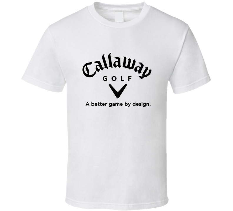 Callaway Golf A Better Game By Design T Shirt