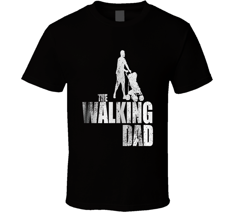 The Walking Dad Funny Zombie Walking Dead Inspired Stroller Father T-Shirt
