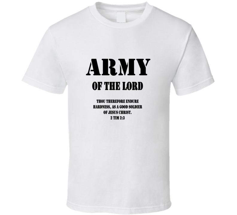 Army of the Lord Christian Jesus Christ White T Shirt