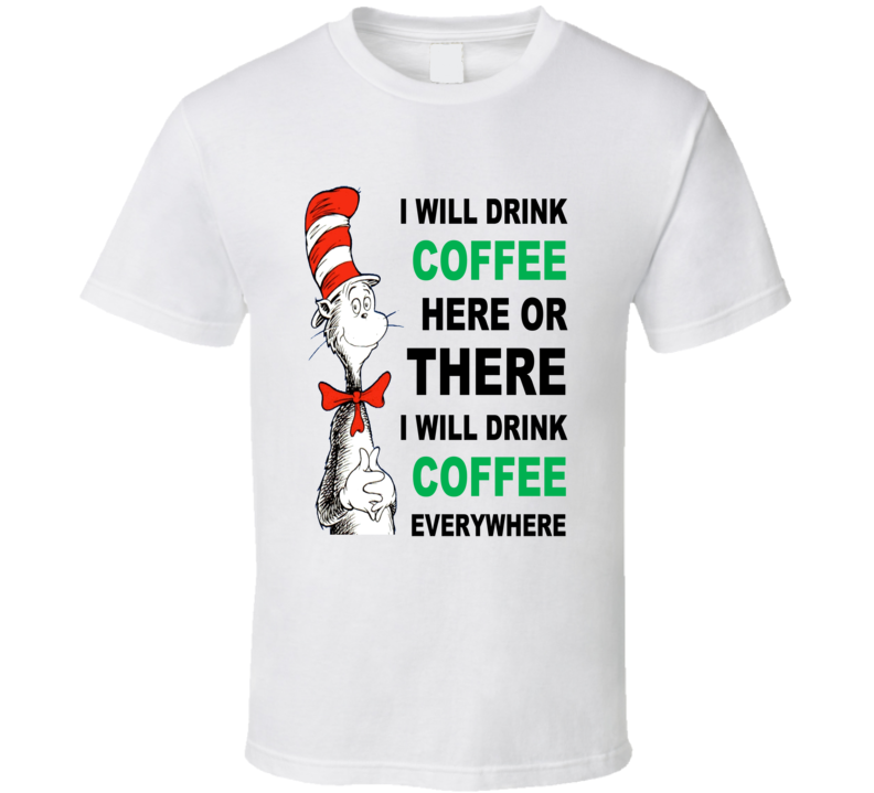 Cat in the hat Coffee I will drink funny T Shirt