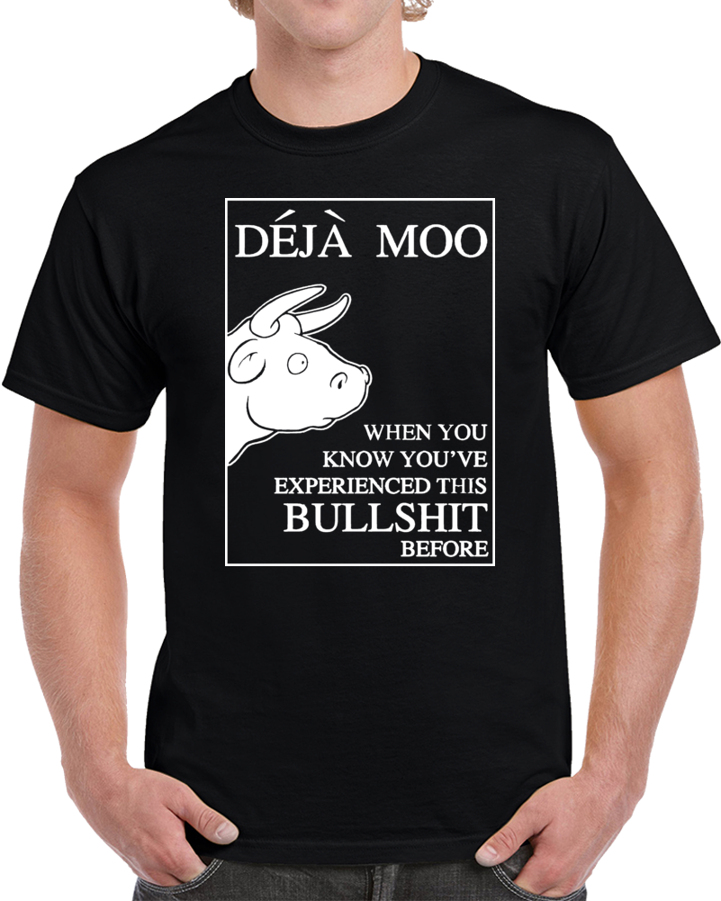 Deja Voo Deja Moo Funny Joke Humor Black T Shirt