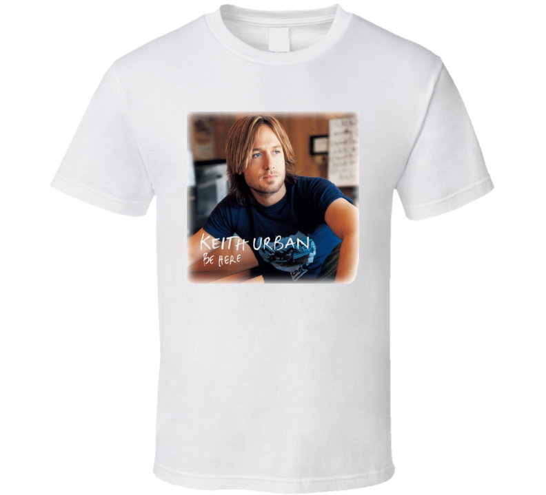 Keith Urban Be There T Shirt