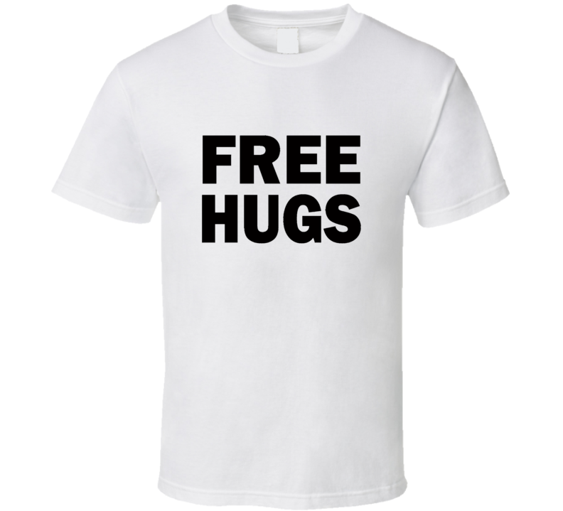 Free Hugs Cool Funny Huggers Day Peace Party Friendship T Shirt