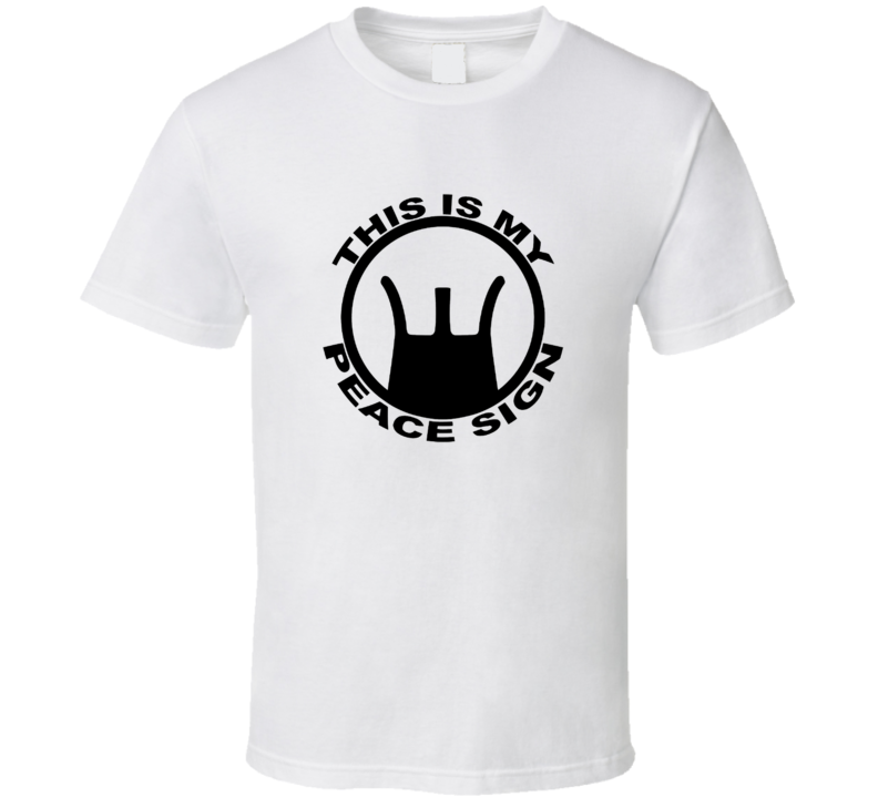 This Is My Peace Sign M16 Rifle Pro Ar-15 M4 .223 Ak  T Shirt