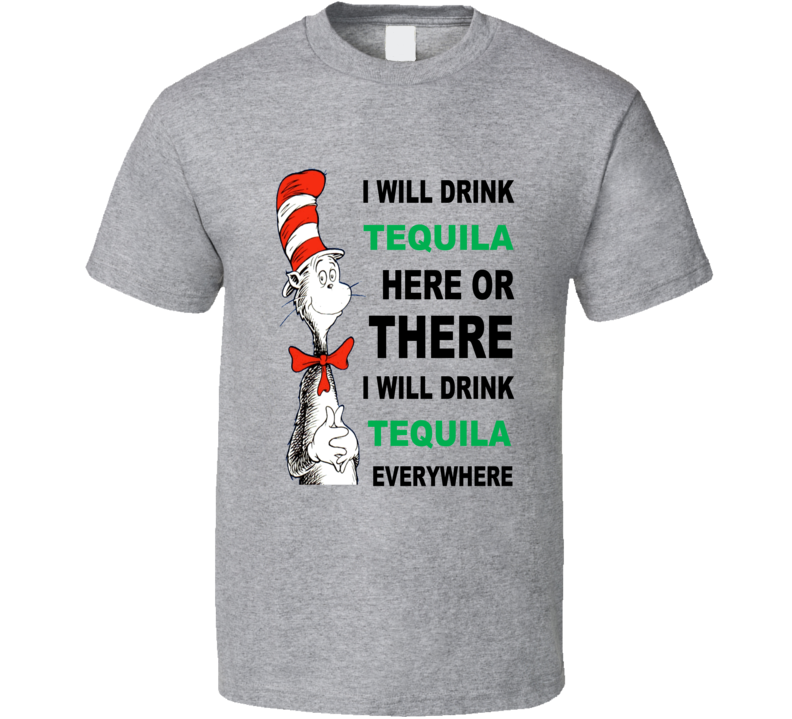 Tequila I Will Drink Funny T Shirt