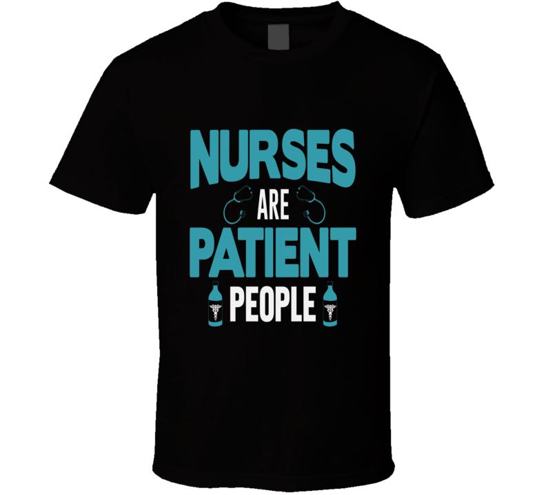 Nurses Are Patient People Pandemic Hero T Shirt