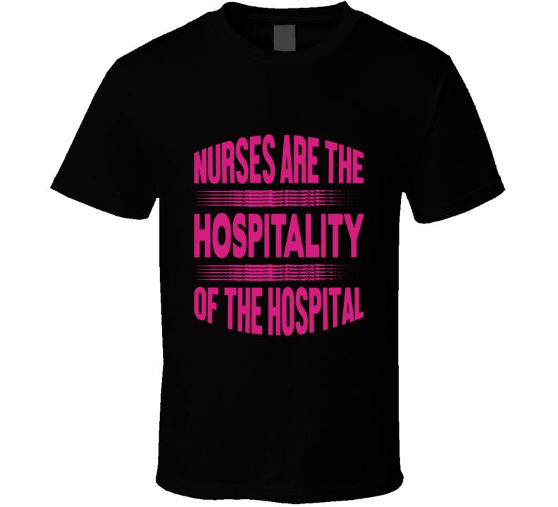 Nurses Are The Hospitality Of The Hospital Pandemic Hero T Shirt