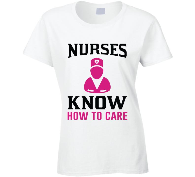 Nurses Know How To Care Pandemic Hero Ladies T Shirt