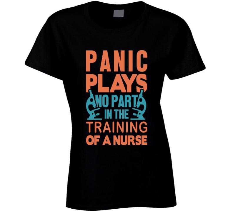 Panic Plays No Part Of A Nurse Pandemic Hero Ladies T Shirt