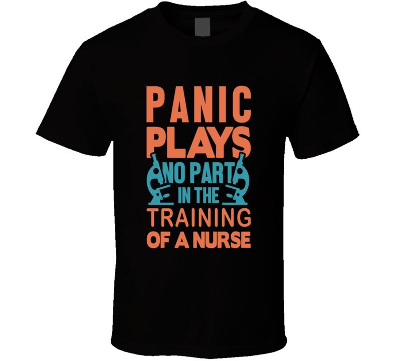 Panic Plays No Part Of A Nurse Pandemic Hero T Shirt