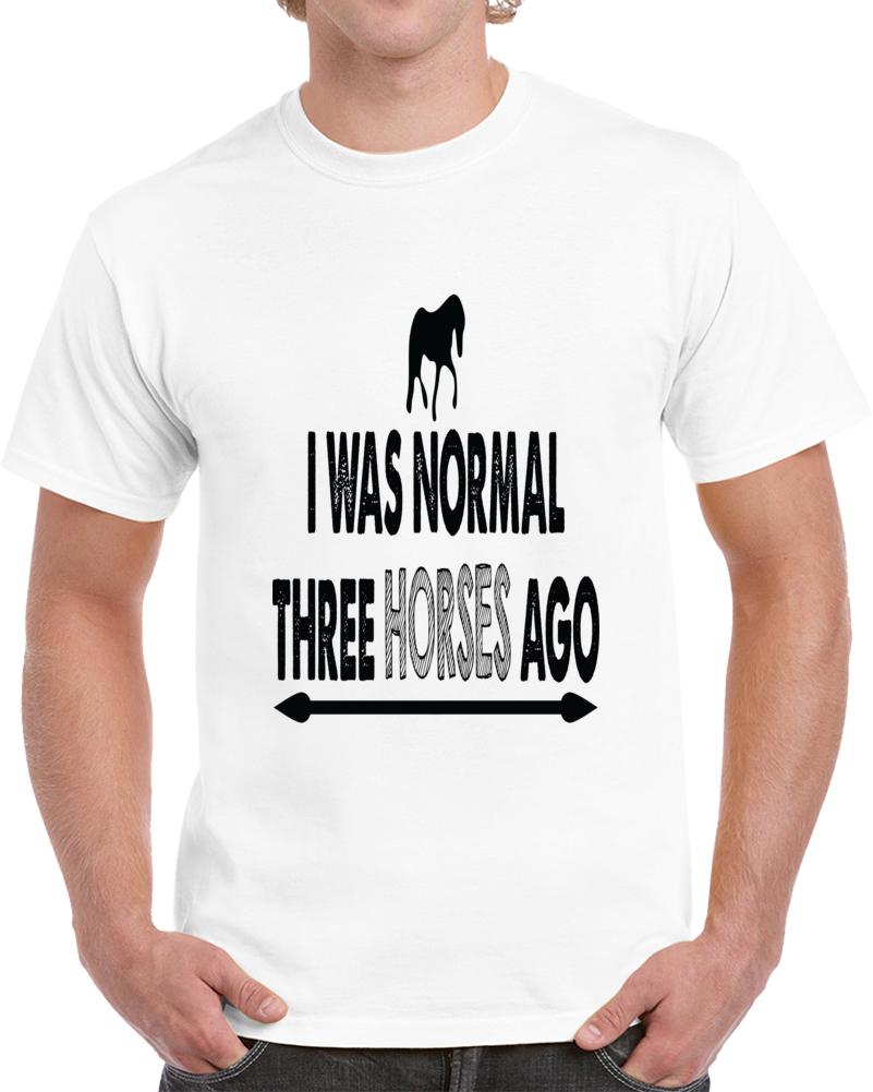 I Was Normal Three Horses Ago Funny Saying Riding Men's  T Shirt