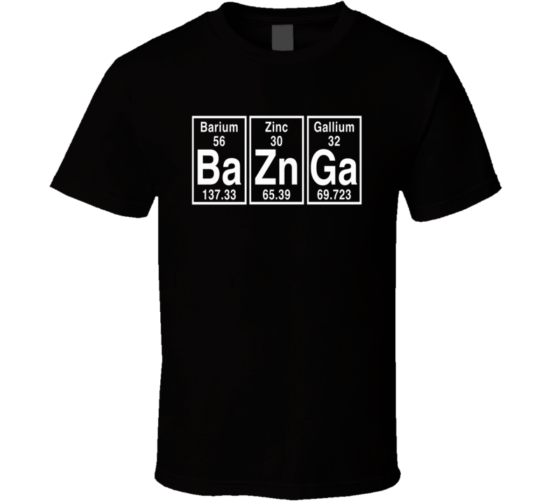 BaZnGa Funny nerd Periodic Table Element Science BIG BANG geek College T Shirt