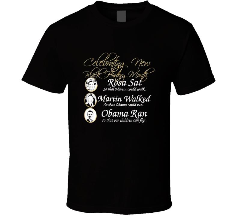 BARACK OBAMA BLACK HISTORY MONTH Rosa Sat MLK T Shirt