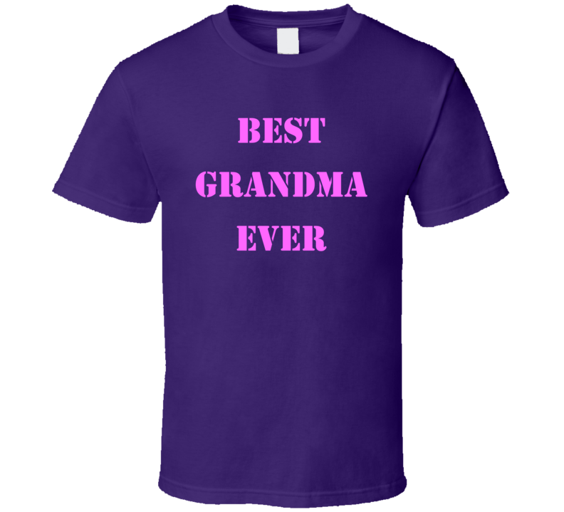 Best Grandma Ever T Shirt