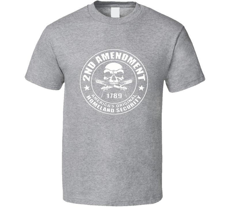 2nd Amendment America's Original Homeland Security Skull Gun Rights Grey T Shirt
