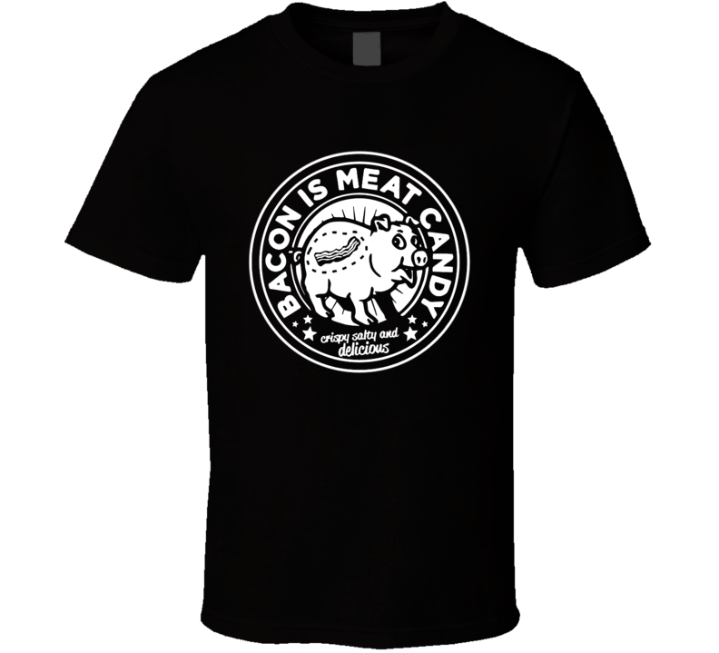 Bacon is Meat Candy Funny Pork PIG KEVIN 2 Black T Shirt