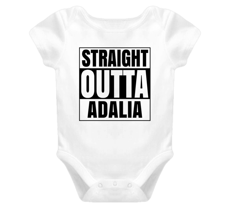 Straight Outta Adalia Female Name Pregnancy Baby One Piece