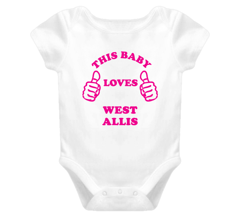 West Allis USA This Girl Loves Baby One Piece