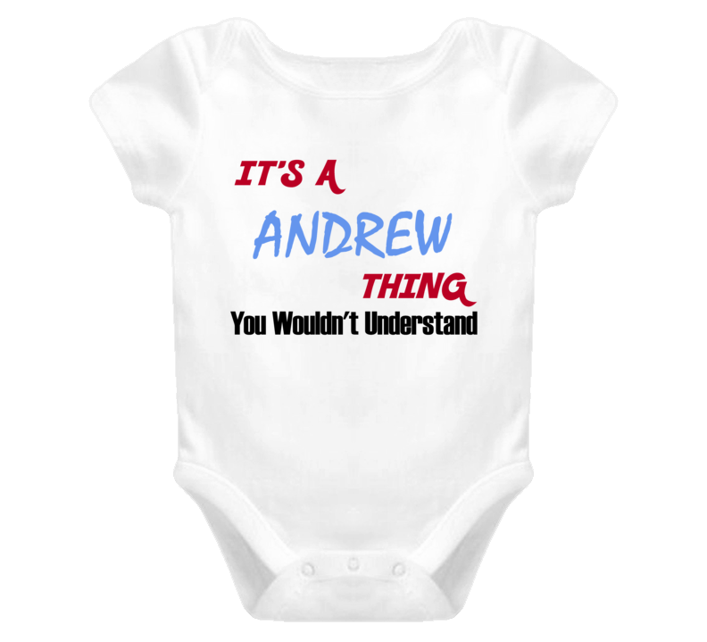 Andrew Its A Baby Thing You Wouldnt Understand Funny Baby One Piece