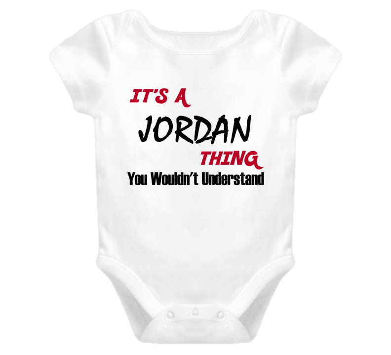 Family Jordan Thing You Wouldnt Understand Baby One Piece Bodysuit
