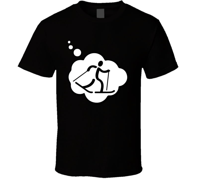 I Dream Of Cross Country Skiing Sports Hobbies Thought Bubble Fan Gift T Shirt