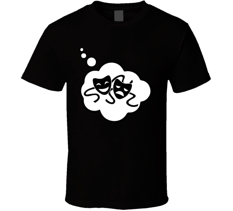 I Dream Of Drama Sports Hobbies Thought Bubble Fan Gift T Shirt