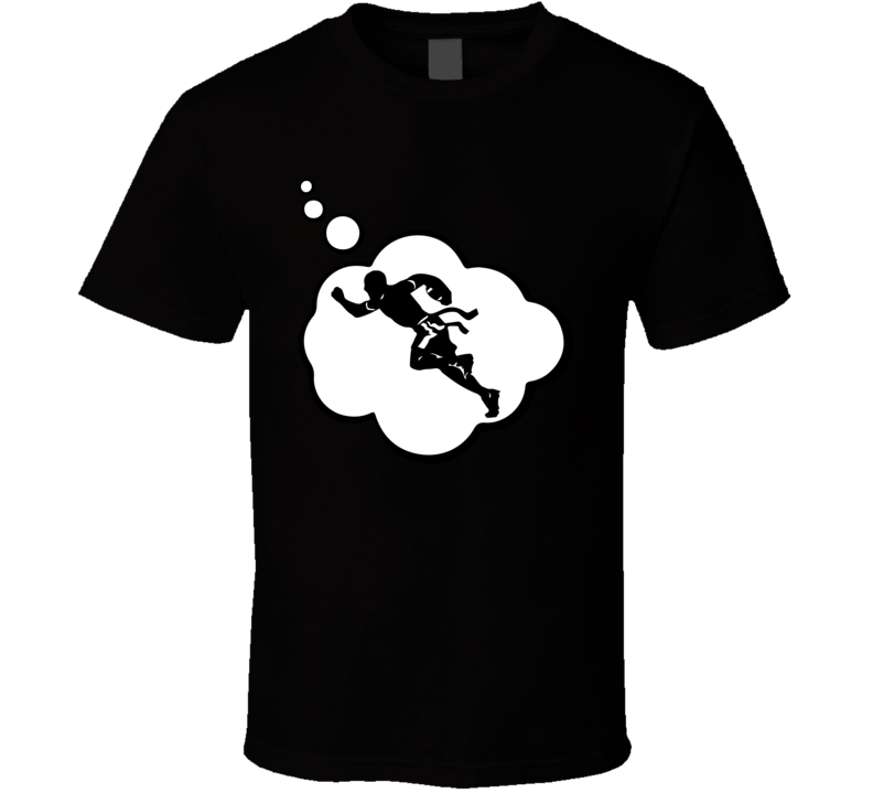 I Dream Of Flag Football Sports Hobbies Thought Bubble Fan Gift T Shirt