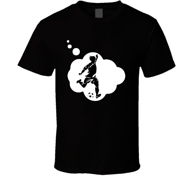 I Dream Of Futsal Sports Hobbies Thought Bubble Fan Gift T Shirt