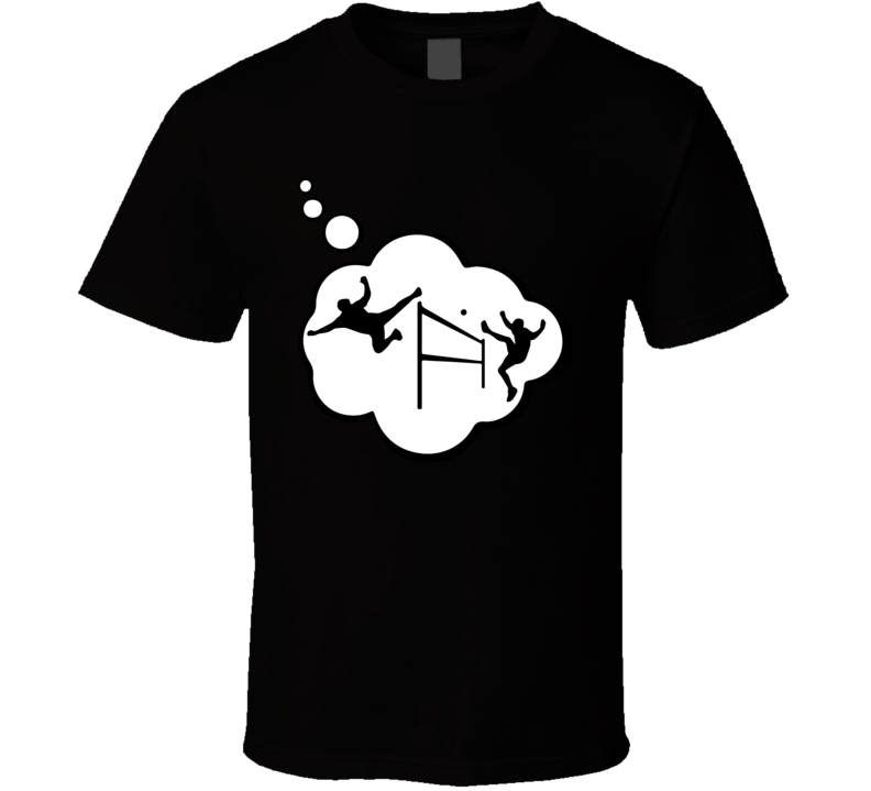 I Dream Of Footbag Net Sports Hobbies Thought Bubble Fan Gift T Shirt