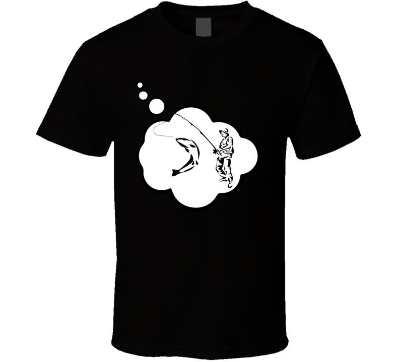 I Dream Of Fly Fishing Sports Hobbies Thought Bubble Fan Gift T Shirt