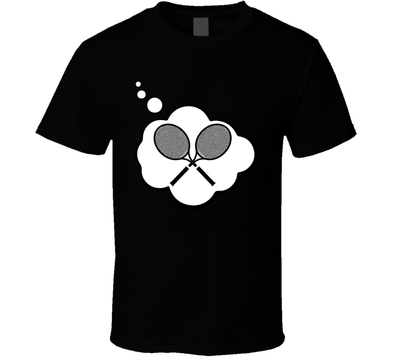 I Dream Of Racket Sports Hobbies Thought Bubble Fan Gift T Shirt