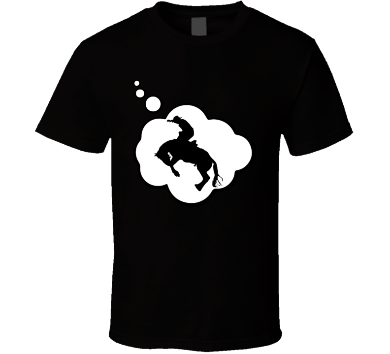 I Dream Of Rodeo Sports Hobbies Thought Bubble Fan Gift T Shirt