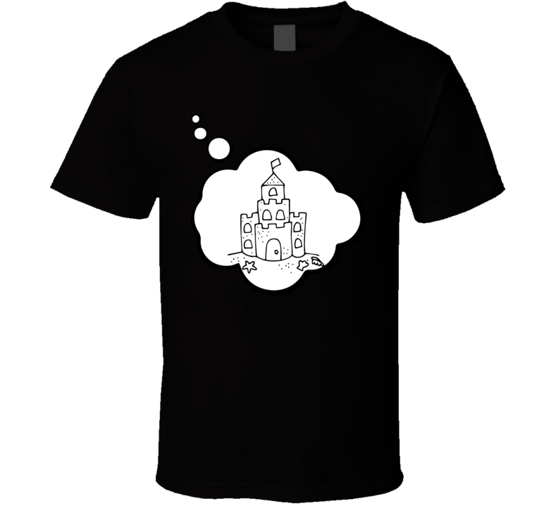 I Dream Of Sand Castle Building Sports Hobbies Thought Bubble Fan Gift T Shirt