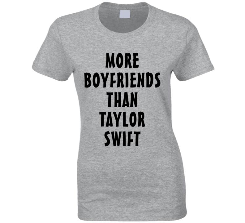 More Boyfriends Than Taylor Swift (Black Font) T Shirt
