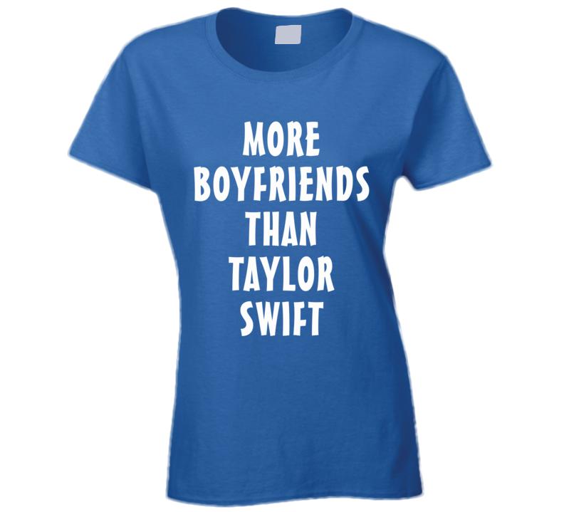 More Boyfriends Than Taylor Swift (White Font) T Shirt