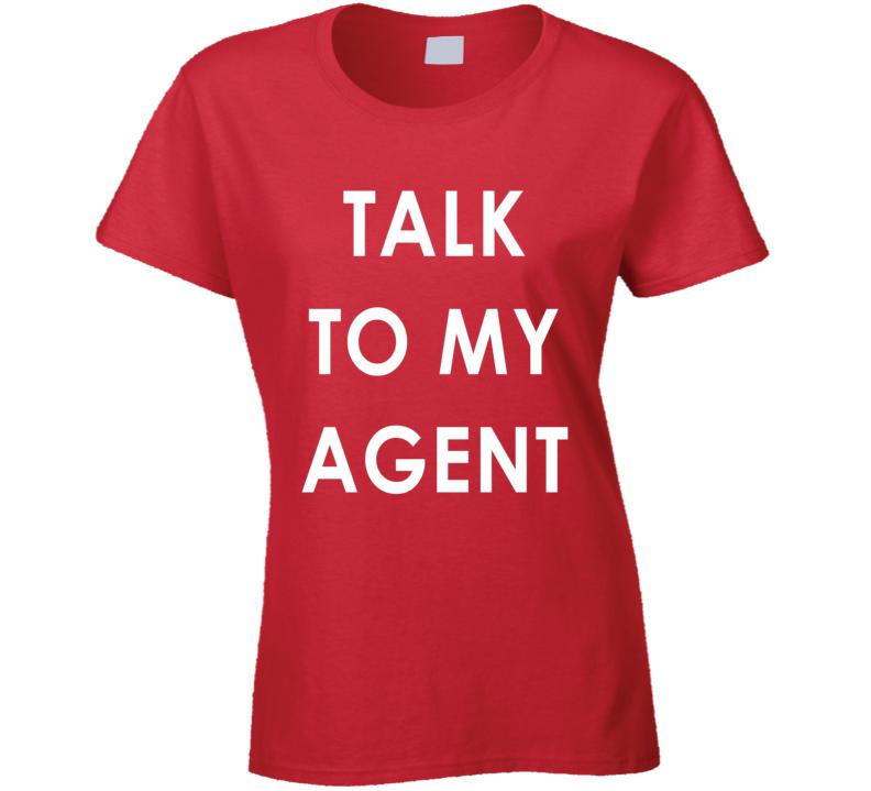 Talk To My Agent (Black Font) Funny Ladies T Shirt