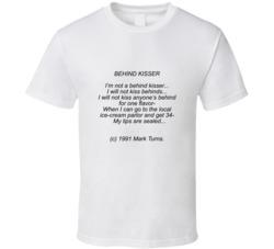 Behind Kisser . T Shirt