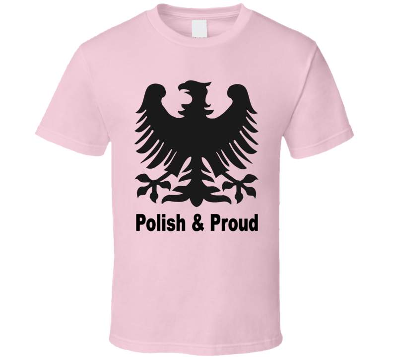 Polish and Proud T Shirt