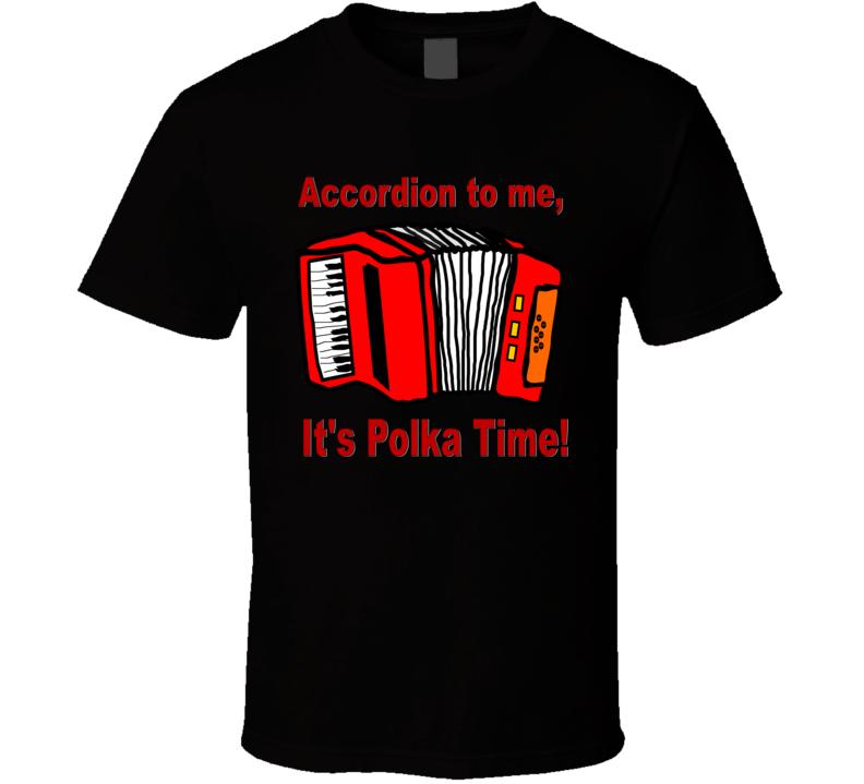 Accordion to Me T Shirt