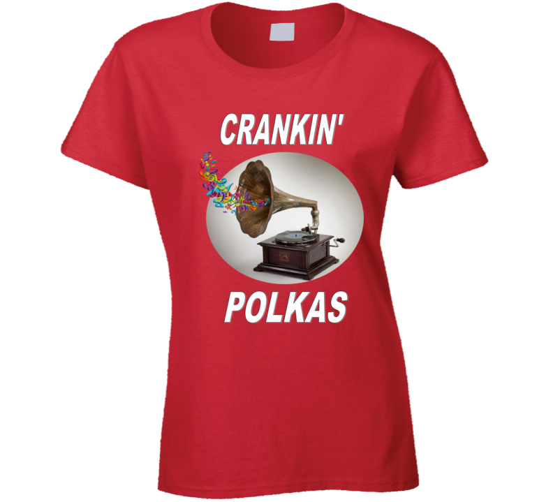Crankin' Polkas T Shirt
