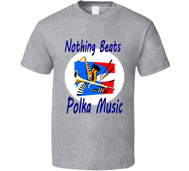 Nothing Beats Polka Music T Shirt