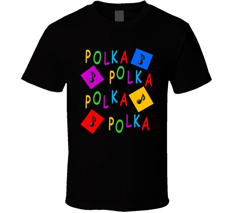 Polka Polka Polka Polka T Shirt