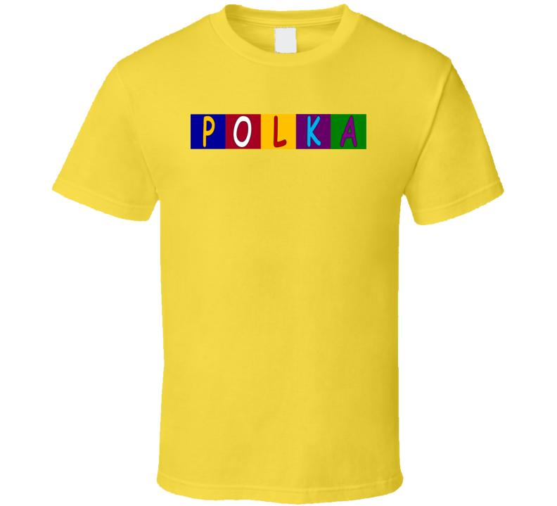 POLKA!  T Shirt