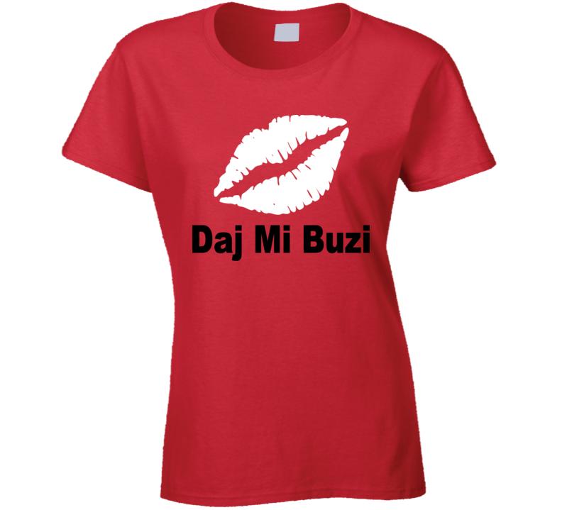 Daj Mi Buzi (White Graphic) T Shirt
