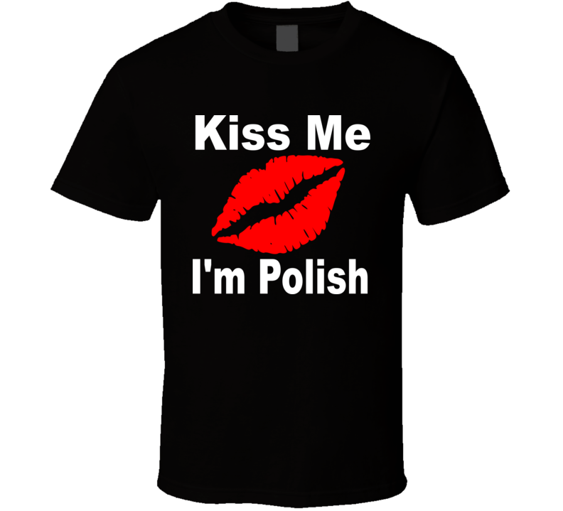 Kiss Me I'm Polish T Shirt