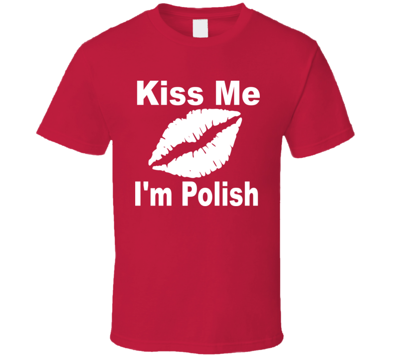 Kiss Me I'm Polish (White Graphic) T Shirt
