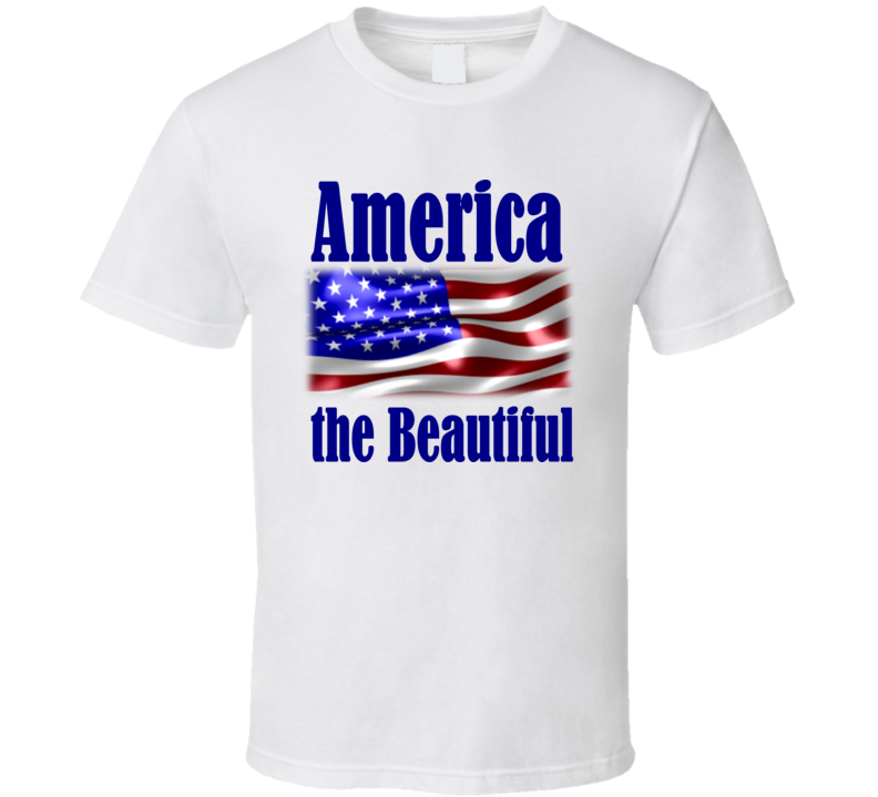 America the Beautiful Flag T Shirt