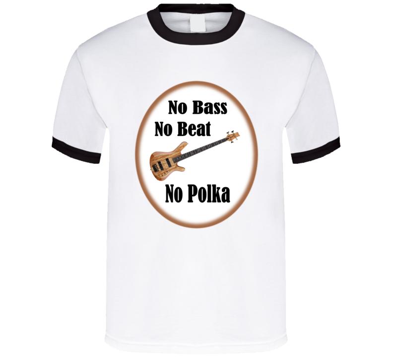 No Bass No Beat No Polka (Brown Outline) T Shirt