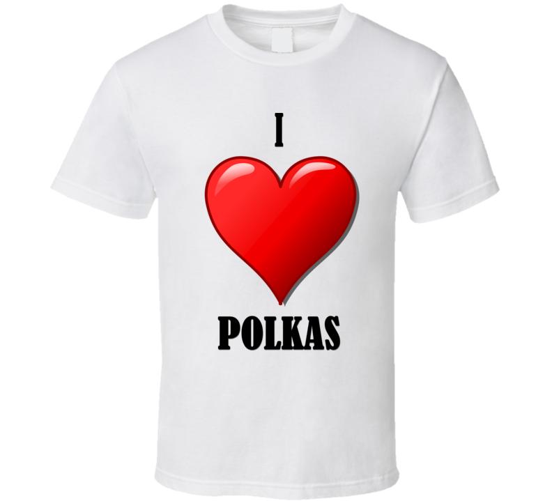 I Heart Polkas (Black Text) T Shirt